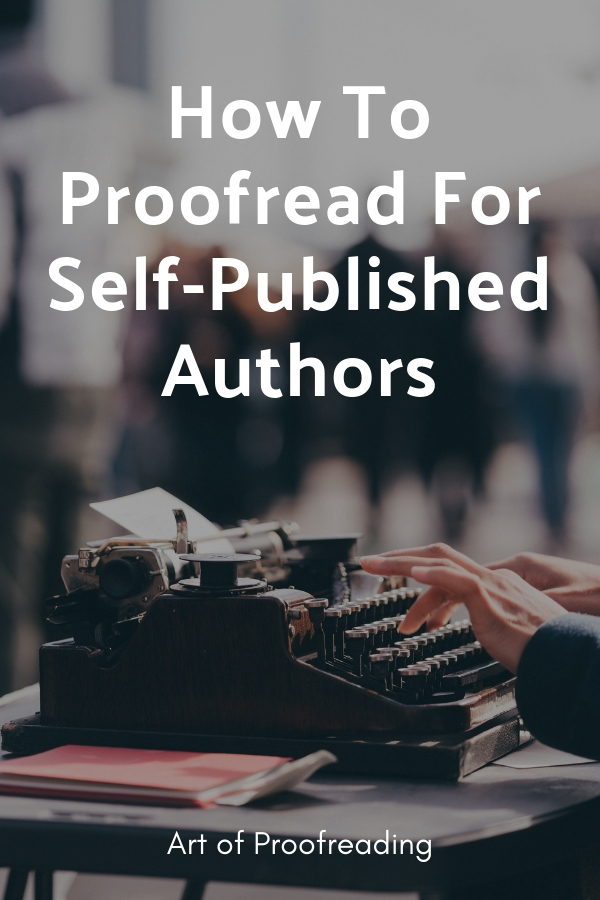 Learn about the publishing industry, and how you can proofread for self-published authors.