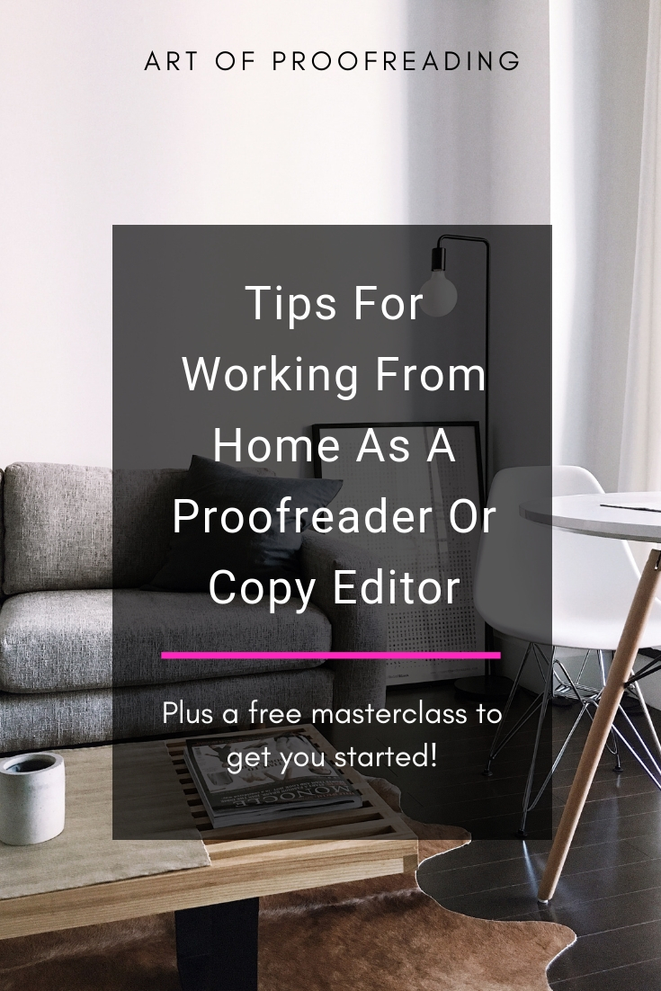 Tips for working from home as a freelance proofreader or copy editor. Plus a free masterclass to get you started!