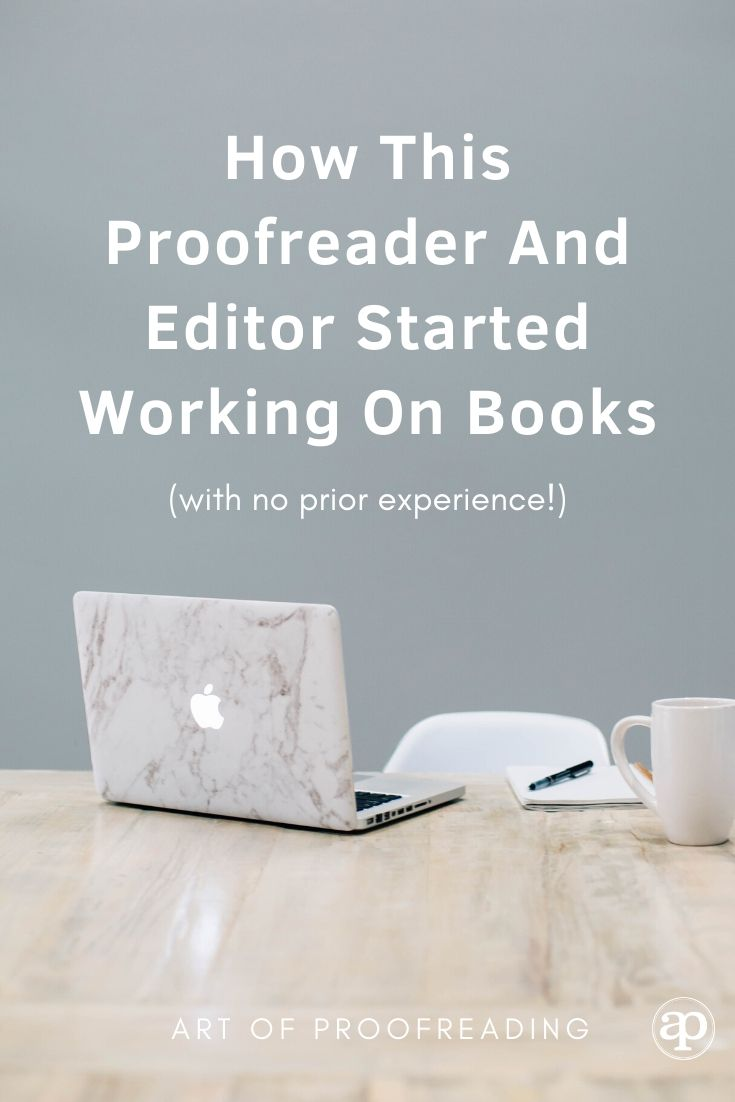 How this proofreader and editor started working on books with no prior experience