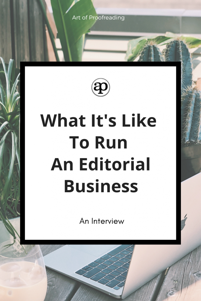 Find out what it's like to run an editorial business as a proofreader and editor. Read this post to get a peek and learn more about how you can start!