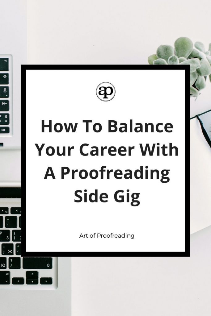 How to balance your career and day job with a proofreading side gig.