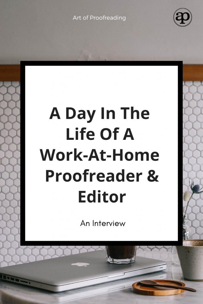 Day in the life of a work at home proofreader and editor.